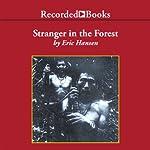 Stranger in the Forest: On Foot Across Borneo | Eric Hansen