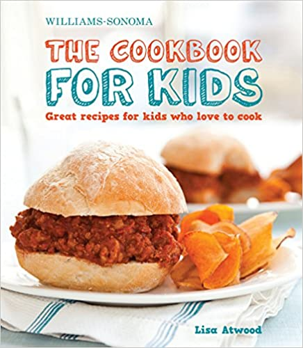 The Cookbook for Kids (Williams-Sonoma): Great Recipes for Kids Who Love to Cook Hardcover best cookbooks for kids