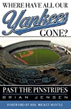 Where Have All Our Yankees Gone?, Brian Jensen, 1589790596