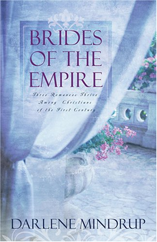 Brides of the Empire: The Eagle and the Lamb/Edge of Destiny/My Enemy, My Love (Heartsong Novella Collection)