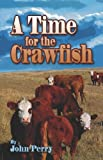 A Time for the Crawfish, John Perry, 142410341X