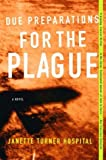 Due Preparations for the Plague, Janette Turner Hospital, 0393325733