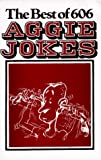 The Best of Six Hundred and Six Aggie Jokes, Press Gigem, 0945430000