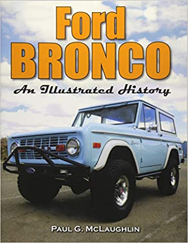 Ford Bronco An Illustrated History Paul G Mclaughlin  Amazon Com Books