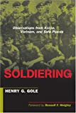 Soldiering, Henry G. Gole, 1574888536