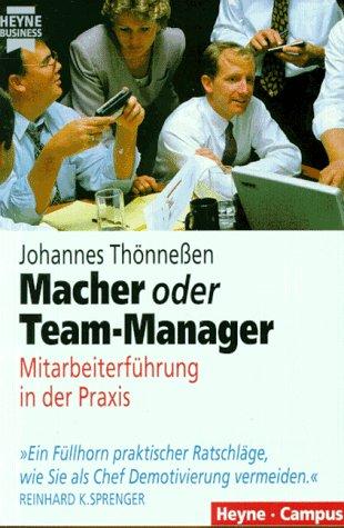 Macher oder Team-Manager Broschiert – 1997 Johannes Thönneßen Heyne 3453122925 Wirtschaft / Management