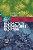 Radioactivity Radionuclides Radiation, Magill, Joseph and Galy, Jean, 3642439160