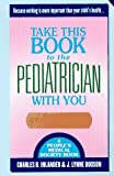 Take This Book to the Pediatrician with You, Charles B. Inlander and Lynne Dodson, 0312964145