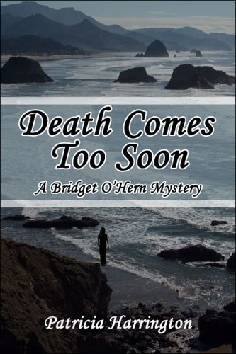 Death Comes Too Soon: A Bridget O'Hern Mystery