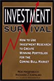 img - for Investment Survival: How to Use Investment Research to Create Winning Portfolios for the Coming Bull Market book / textbook / text book