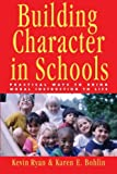 Building Character in Schools, Kevin Ryan and Karen E. Bohlin, 0787962449