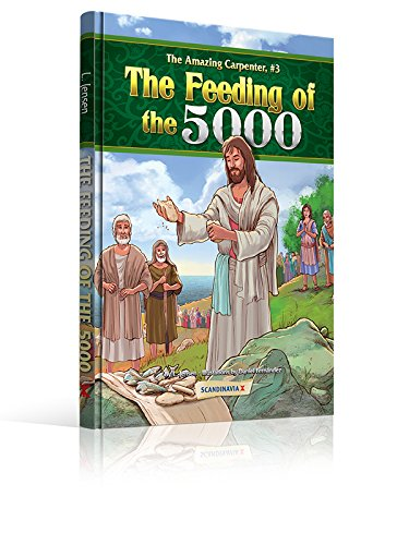 Feeding of the 5000 (The Amazing Carpenter) Bible Stories-Bible Stories for Children-Gospel Story-Bible Story Book for Children-Miracles-Miracles of ... Stories for Kids-Short Stories for Kids ()