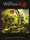 Our Western World Volume 2 : From the Scientific Revolution to the Present, Irvin, Joseph Kyle and Alexander, Zachary, 1465239731