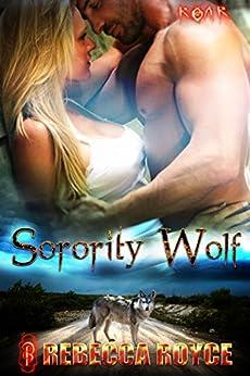 Sorority Wolf (ROAR series) by [Royce, Rebecca]