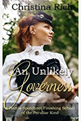 An Unlikely Governess (A Harris-Spotchnet Finishing School of the Peculiar Kind) Paperback