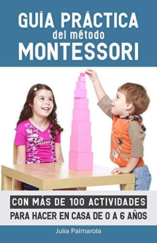 Libro : Guia Practica Del Metodo Montessori: Con Mas De 1...