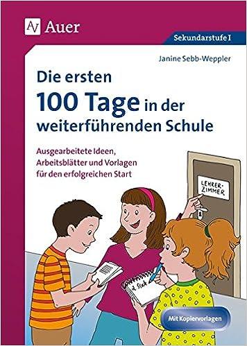 Die ersten 100 Tage in der weiterführenden Schule: Ausgearbeitete ...