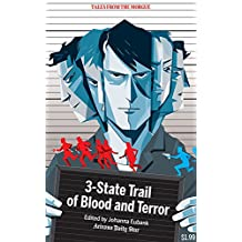 Three State Trail of Blood and Terror (Tales from the Morgue)