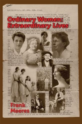 Ordinary Women, Extraordinary Lives: Norfolk Women in the First Half of the Twentieth Century [Meeres, Frank] (Tapa Blanda)