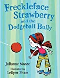 Freckleface Strawberry and the Dodgeball Bully, Julianne Moore, 1599903172