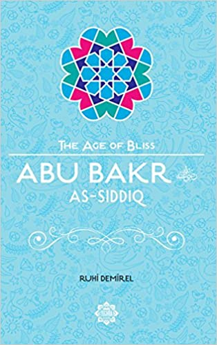Abu bakr as siddiq the age of bliss ruhi demirel 9781597843713 abu bakr as siddiq the age of bliss ruhi demirel 9781597843713 amazon books fandeluxe Image collections