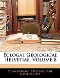 Eclogae Geologicae Helvetiae, Volume 8, , 1144200555