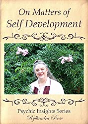 On Matters of Self Development: Psychic Insights Series (Psychic Insight Series Book 4)