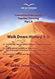 Timeline 3: Walk Down History 1-3: History, Topography & Archaeology, and Genealogy (Unbroken Mesorah)