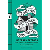 There's No Place Like Home: Literary Tattoos Featuring Classic Children's Literature