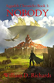 Aggadeh Chronicles Book 1: Nobody by [Richards, William D.]