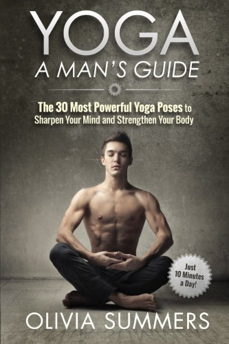 Yoga-A-Mans-Guide-The-30-Most-Powerful-Yoga-Poses-to-Sharpen-Your-Mind-and-Strengthen-Your-Body