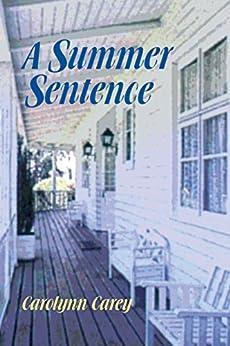 A Summer Sentence (The Barbourville Series Book 1) by [Carey, Carolynn]