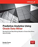 img - for Predictive Analytics Using Oracle Data Miner: Develop & Use Data Mining Models in Oracle Data Miner, SQL & PL/SQL book / textbook / text book