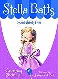 Stella Batts Something Blue