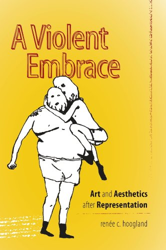 Download A Violent Embrace: Art and Aesthetics after Representation (Interfaces: Studies in Visual Culture) ebook