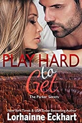 Play Hard to Get (The Parker Sisters Book 3)