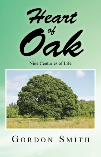 Heart of Oak: Nine Centuries of Life