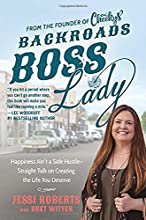 Backroads Boss Lady: Happiness Ain't a Side Hustle—Straight Talk on Creating the Life You Deserve