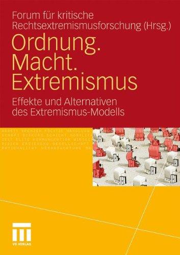 Ordnung. Macht. Extremismus: Effekte und Alternativen des Extremismus-Modells (German Edition)