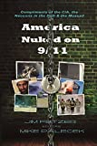America Nuked on 9/11: Compliments of the CIA, the Neocons in the DoD & the Mossad (COLOR VERSION)