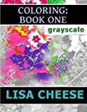 img - for Coloring: Book One: Grayscale (Coloring Books) (Volume 1) book / textbook / text book