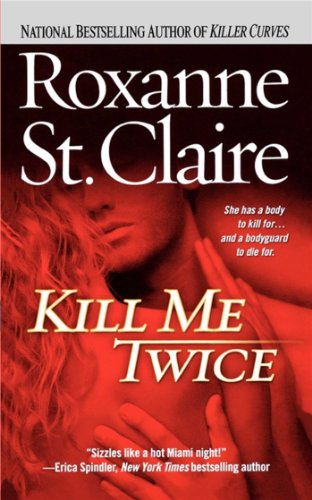 Kill Me Twice (The Bullet Catchers Book 1) (Kill You Twice)