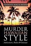 Murder Hawaiian Style, Johnny Mack Hood, 145202457X