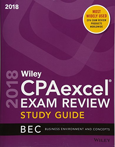 Pdf Test Preparation Wiley CPAexcel Exam Review 2018 Study Guide: Business Environment and Concepts (Wiley CPA Exam Review Business Environment & Concepts)