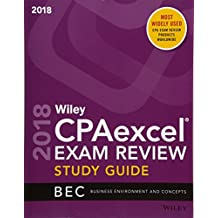 Wiley CPAexcel Exam Review 2018 Study Guide: Business Environment and Concepts (Wiley CPA Exam Review Business Environment & Concepts)