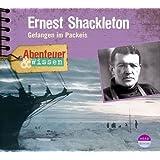 Abenteuer & Wissen: Ernest Shackleton: Gefangen im Packeis