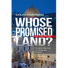 Whose Promised Land?: The continuing conflict over Israel and Palestine (English Edition)