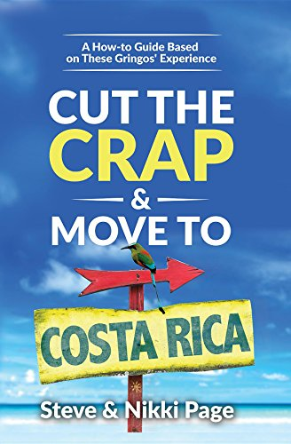 Cut the Crap & Move To Costa Rica: A How-to Guide Based on These Gringos' (Page Cut Outs)