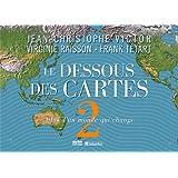 Le Dessous des Cartes : Tome 2, Atlas d'un monde qui change