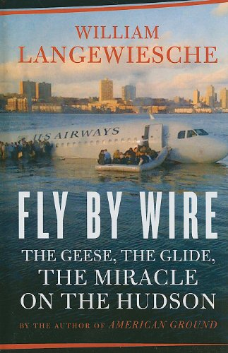Download Fly by Wire: The Geese, the Glide, the Miracle on the Hudson (Thorndike Nonfiction) PDF